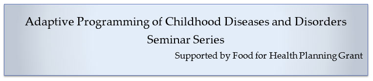 Adaptive Programming of Childhood Diseases and Disorders Seminar Series Banner