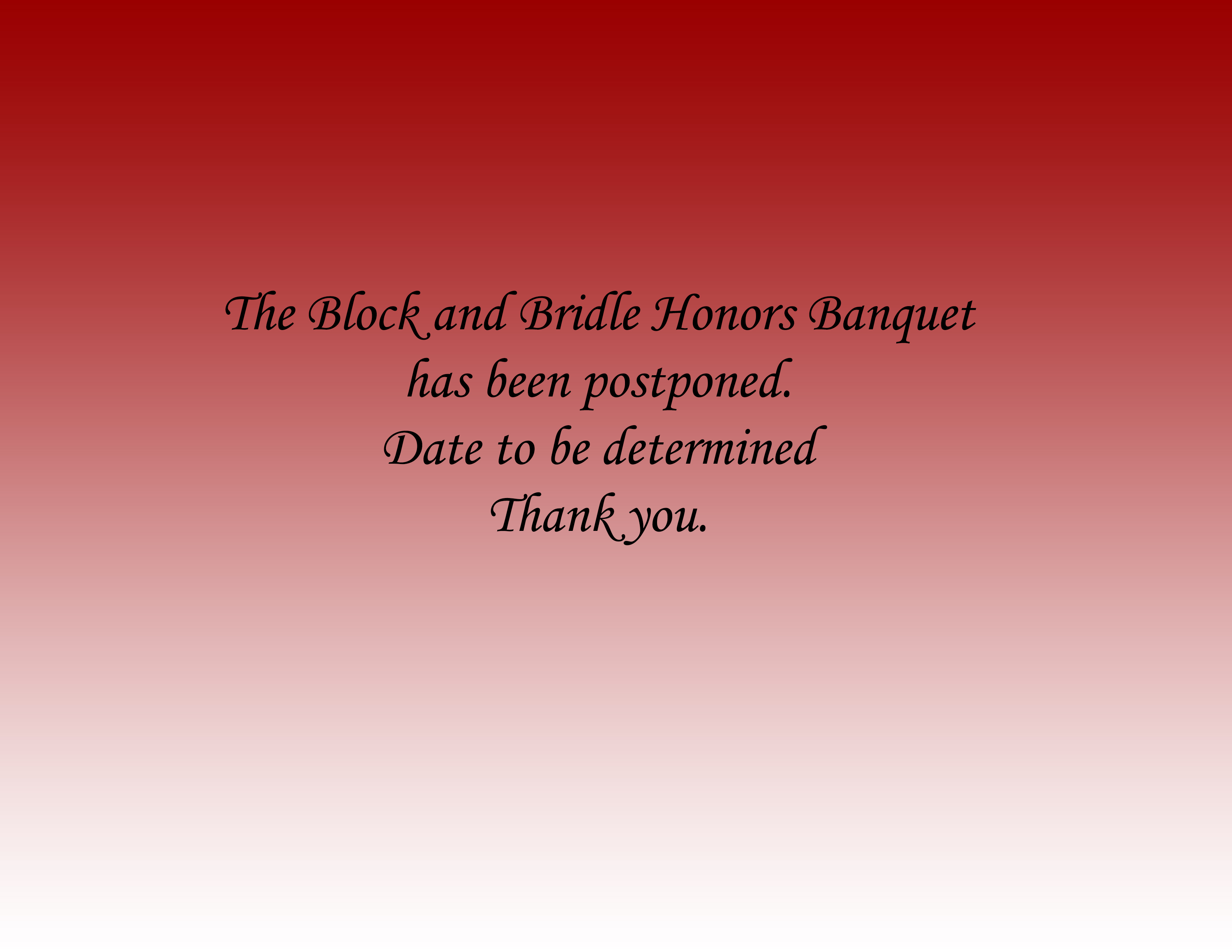 Block and Bridle Honors Banquet postponed